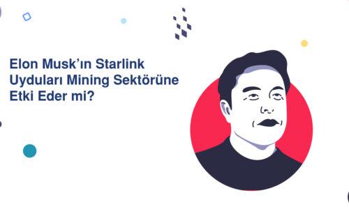 Elon Musk'ın Starlink Uyduları Mining Sektörüne Etki Eder mi?