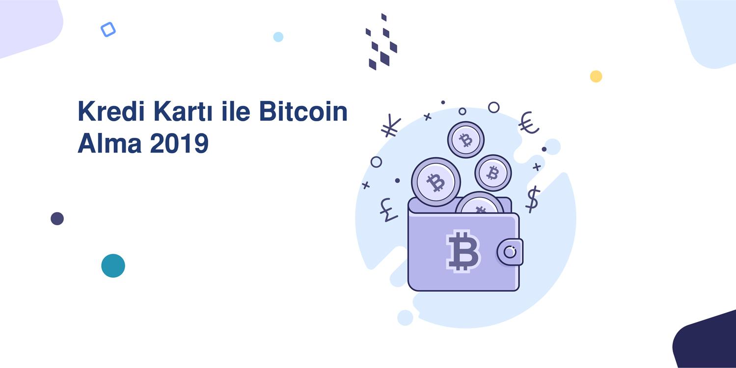 Kredi Kartı ile Bitcoin Alma 2019