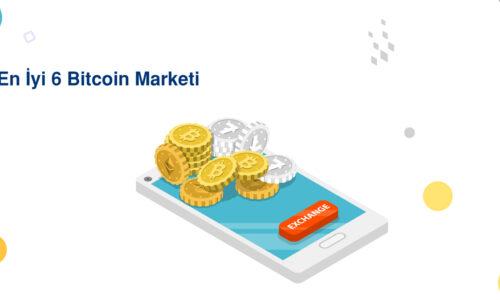 En İyi 6 Bitcoin Marketi