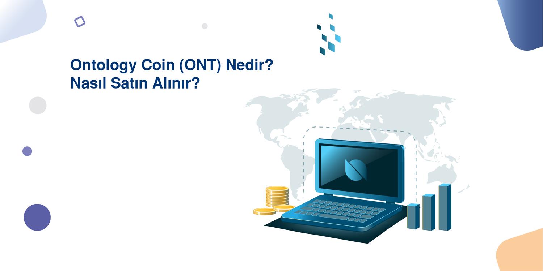 Ontology Coin (ONT) Nedir? Nasıl Satın Alınır?