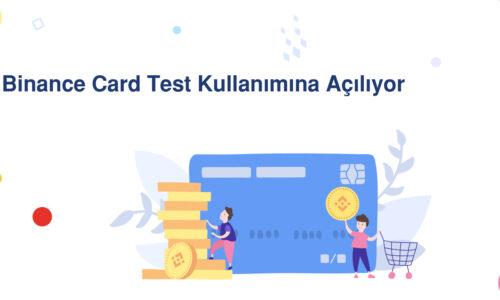 Binance Card Test Kullanımına Açılıyor