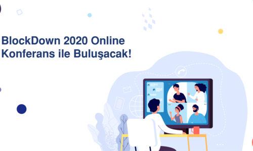 BlockDown 2020 Online Konferans ile Buluşacak!